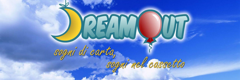 DreamOut: sogni di carta, sogni nel cassetto